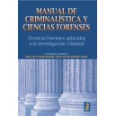 MANUAL DE CRIMINALISTICA Y CIENCIA FORENSES